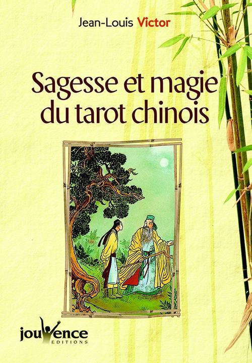 SAGESSE ET MAGIE DU TAROT CHINOIS
