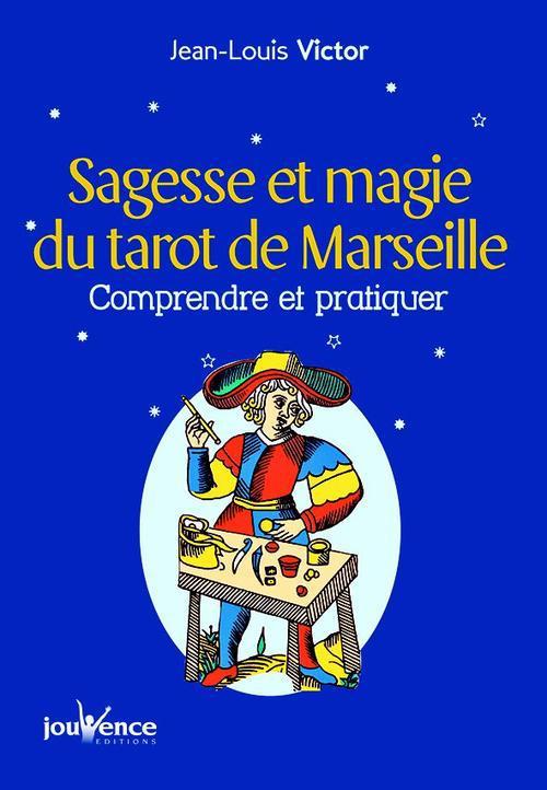 SAGESSE ET MAGIE DU TAROT DE MARSEILLE