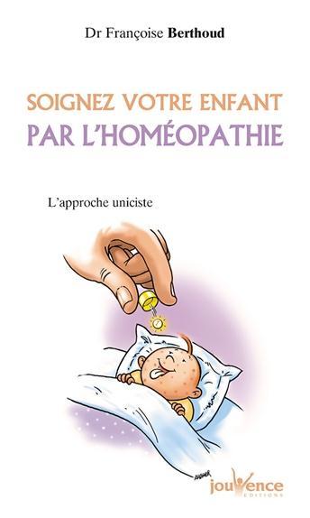 SOIGNEZ VOTRE ENFANT PAR L'HOMEOPATHIE