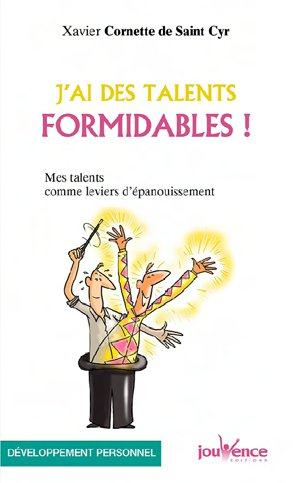 J'AI DES TALENTS FORMIDABLES !