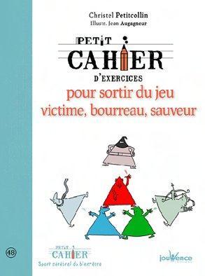 PETIT CAHIER D'EXERCICES POUR SORTIR DU JEU VICTIME BOURREAU SAUVEUR