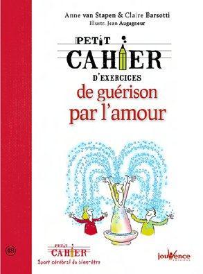 PETIT CAHIER D'EXERCICES DE STIMULATION DES FORCES DE GUERISON PAR L'AMOUR