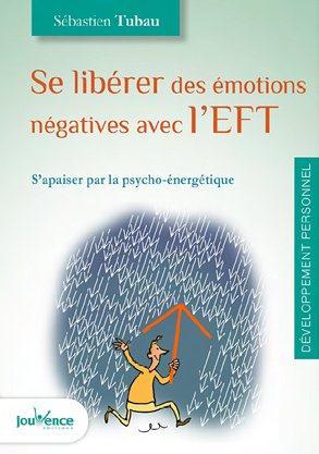 SE LIBERER DES EMOTIONS NEGATIVES AVEC L'EFT