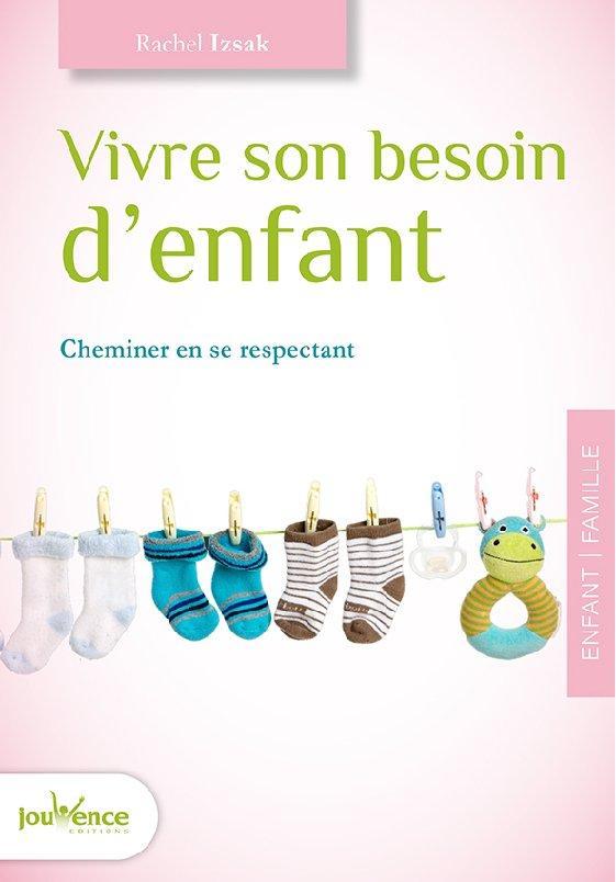 VIVRE SON BESOIN D'ENFANT