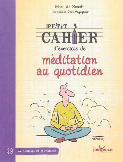 PETIT CAHIER D'EXERCICES DE MEDITATION AU QUOTIDIEN