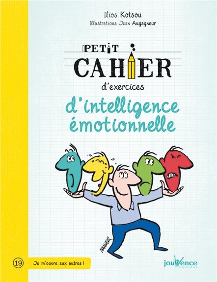 PETIT CAHIER D'EXERCICES D'INTELLIGENCE EMOTIONNELLE