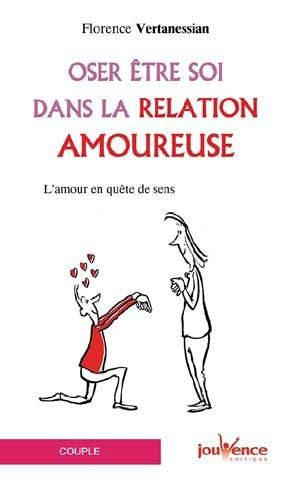 OSER ETRE SOI DANS LA RELATION AMOUREUSE