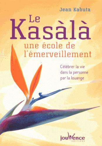 KASALA : UNE ECOLE DE L'EMERVEILLEMENT (LE)