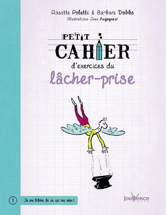 PETIT CAHIER D'EXERCICES DU LACHER-PRISE