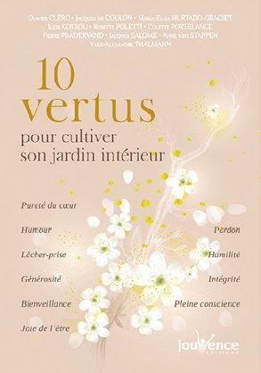 10 VERTUS POUR CULTIVER SON JARDIN INTERIEUR
