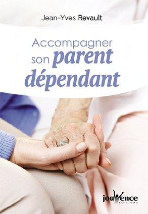 ACCOMPAGNER UN PARENT DEPENDANT