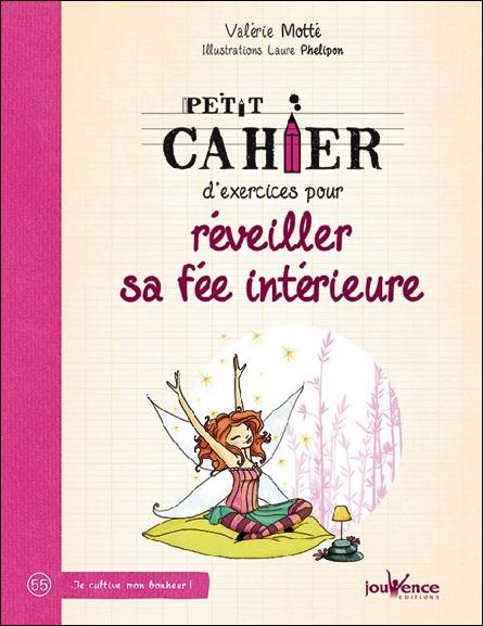PETIT CAHIER D'EXERCICES POUR REVEILLER SA FEE INTERIEURE