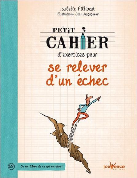 PETIT CAHIER D'EXERCICES POUR SE RELEVER D'UN ECHEC