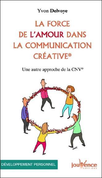 FORCE DE L'AMOUR DANS LA COMMUNICATION CREATIVE (LA)