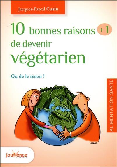10 BONNES RAISONS + 1 DE DEVENIR VEGETARIEN