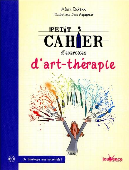 PETIT CAHIER D'EXERCICES D'ART-THERAPIE