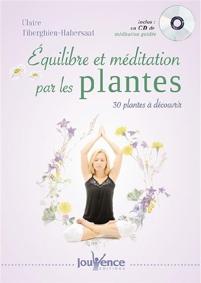 EQUILIBRE ET MEDITATION PAR LES PLANTES AVEC CD