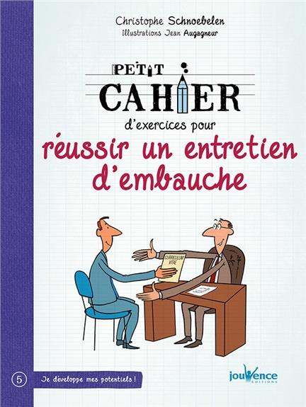 PETIT CAHIER D'EXERCICES POUR REUSSIR UN ENTRETIEN D'EMBAUCHE