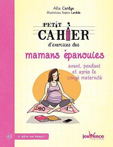 PETIT CAHIER D'EXERCICES DES MAMANS EPANOUIS