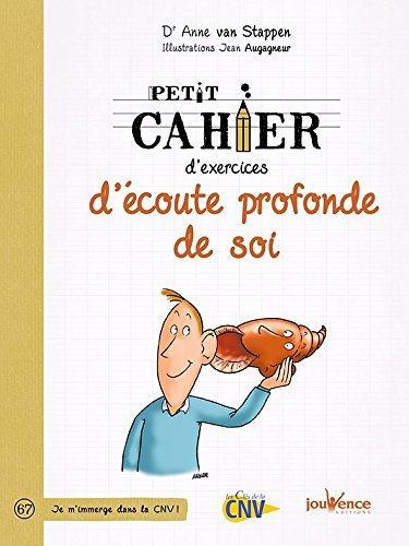 PETIT CAHIER D'EXERCICES D'ECOUTE PROFONDE DE SOI