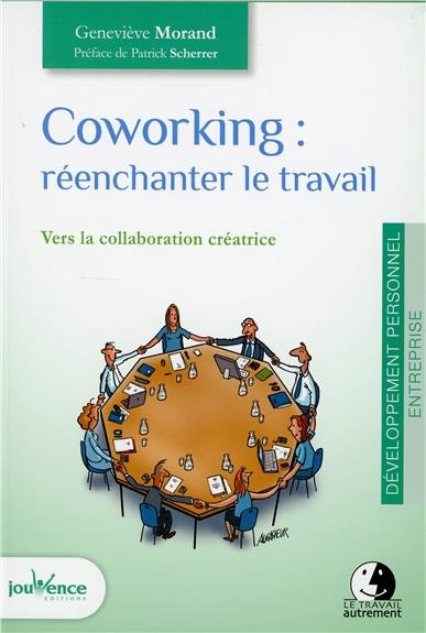 COWORKING : REENCHANTER LE TRAVAIL