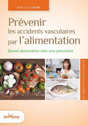 PREVENIR LES ACCIDENTS VASCULAIRES PAR L'ALIMENTATION