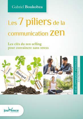 7 PILIERS DE LA COMMUNICATION ZEN (LES)
