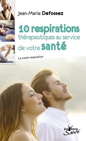 10 RESPIRATIONS THERAPEUTIQUES AU SERVICE DE VOTRE SANTE