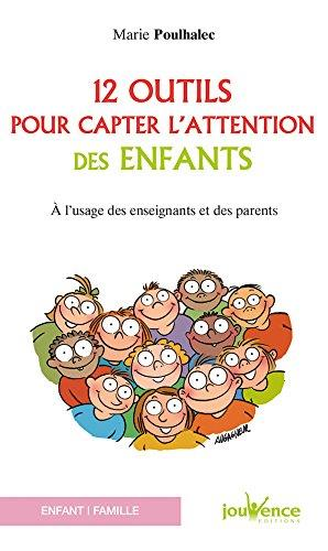 12 OUTILS POUR CAPTER L'ATTENTION DES ENFANTS