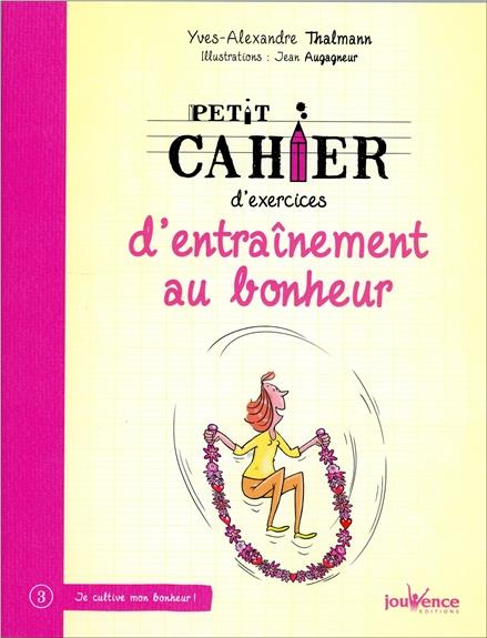 PETIT CAHIER D'EXERCICES D'ENTRAINEMENT AU BONHEUR