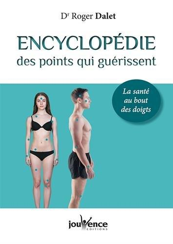 ENCYCLOPEDIE DES POINTS QUI GUERISSENT NE