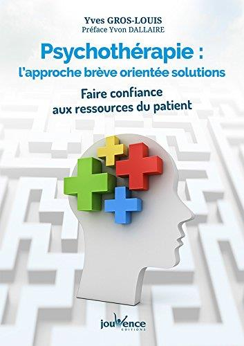 PSYCHOTHERAPIE : L'APPROCHE BREVE ORIENTEE SOLUTIONS