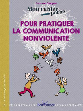 CAHIER POCHE JE PRATIQUE LA COMMUNICATION NON VIOLENTE (MON)