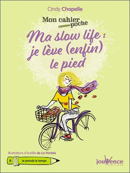 SLOW LIFE : JE LEVE (ENFIN) LE PIED (MA)