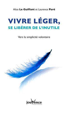 VIVRE LEGER SE LIBERER DE L'INUTILE