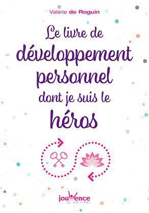 LIVRE DE DEVELOPPEMENT PERSONNEL DONT VOUS ETES LE HEROS (LE)