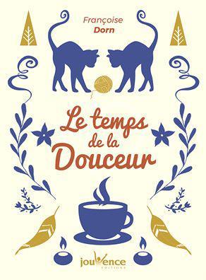 TEMPS DE LA DOUCEUR (LE)