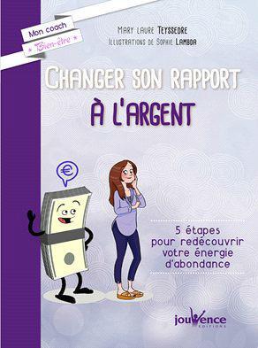 CHANGER SON RAPPORT A L'ARGENT