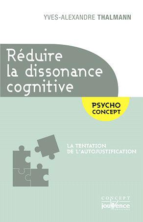 REDUCTION DE LA DISSONANCE COGNITIVE (LA)