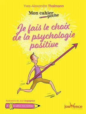 CAHIER POCHE JE FAIS LE CHOIX DE LA PSYCHOLOGIE POSITIVE (MON)