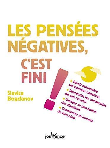 PENSEES NEGATIVES C'EST FINI ! (LES)