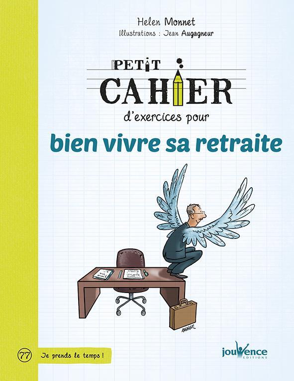 PETIT CAHIER D'EXERCICES POUR BIEN VIVRE SA RETRAITE