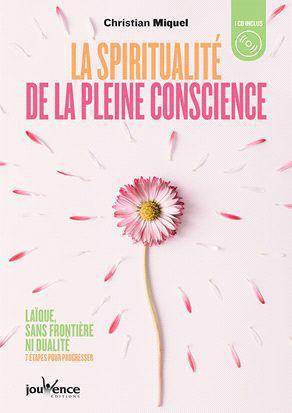 SPIRITUALITE DE LA PLEINE CONSCIENCE (LA) AVEC CD