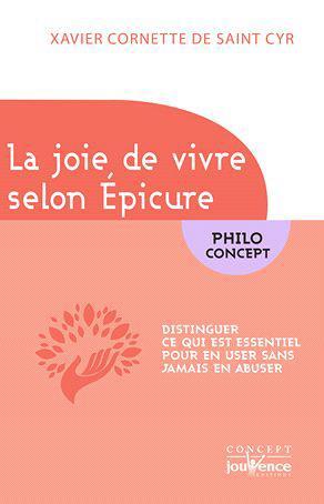 JOIE DE VIVRE SELON EPICURE (LA)