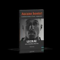 AUCUNE HONTE ! - CONFESSIONS D'UN RAPPEUR