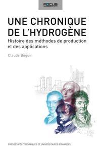 UNE CHRONIQUE DE L HYDROGENE  HISTOIRE DES METHODES DE PRODUCTION ET DES APPLICA