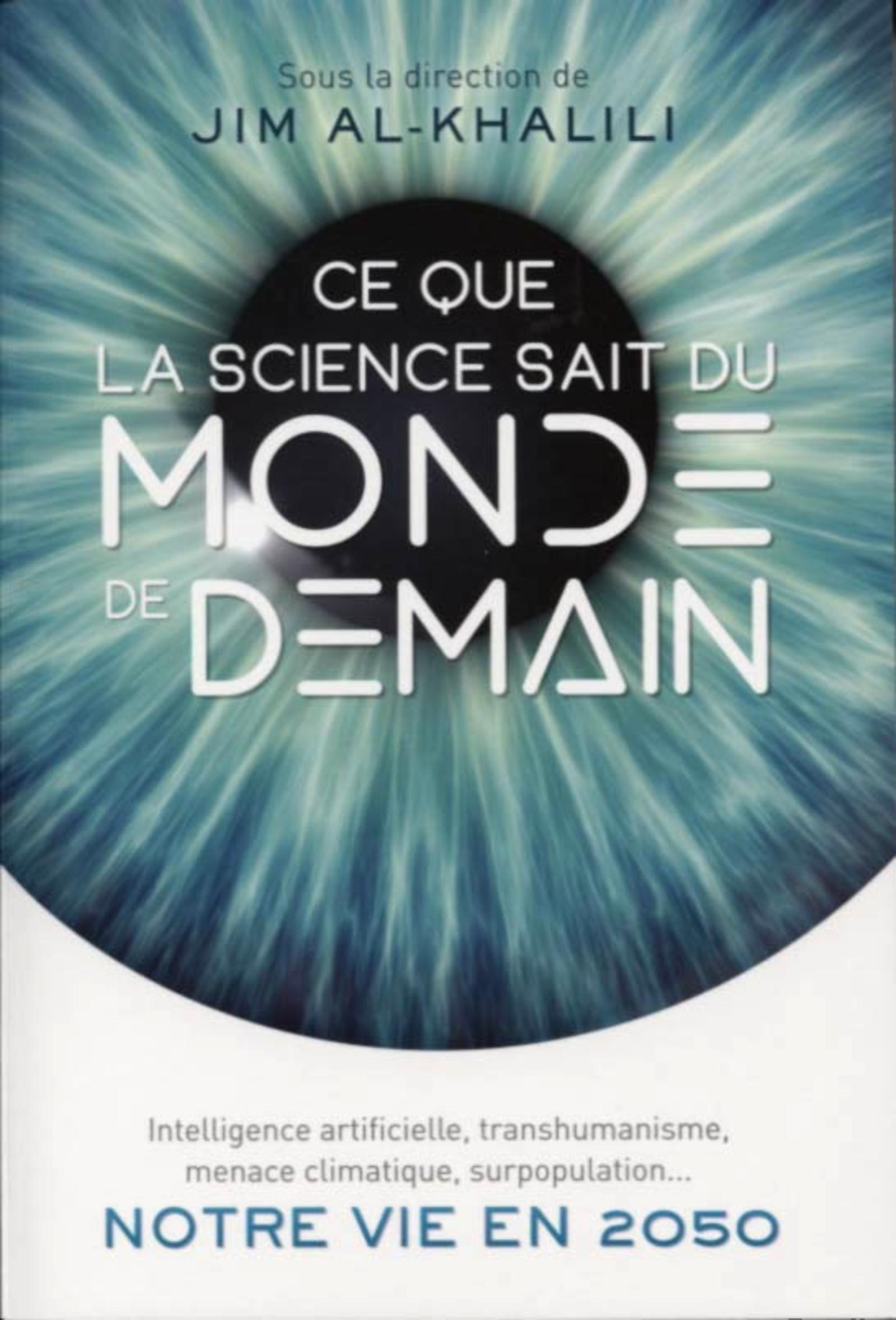 CE QUE LA SCIENCE SAIT DU MONDE DE DEMAIN - INTELLIGENCE ARTIFICIELLE TARNSHUMANISME MENACE CLIMATIQ