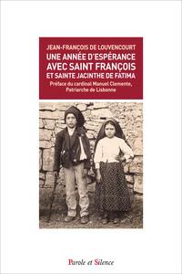 UNE ANNEE D'ESPERANCE AVEC SAINT FRANCOIS ET SAINTE JACINTHE