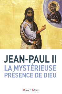 LA MYSTERIEUSE PRESENCE DE DIEU