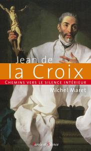 CHEMINS VERS LE SILENCE INTERIEUR AVEC JEAN DE LA CROIX